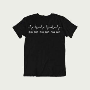Dug Dug Dug Dug – T Shirt