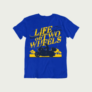 Life on Two Wheels – T Shirt
