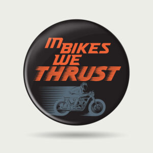 In bikes we thrust – Badge