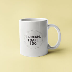 I dream I dare I do coffee mugs