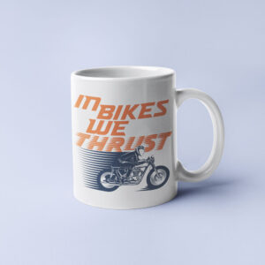 In bikes we thrust – Coffee Mug