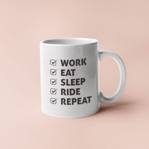 Work Eat Sleep Ride Repeat – Coffee Mug