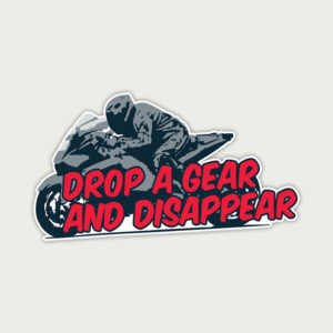 Drop a Gear and Disappear – Sticker