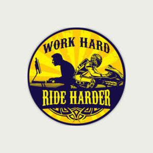 Work Hard. Ride Harder. – Sticker