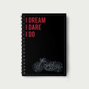 I Dream. I Dare. I Do. – Notebook