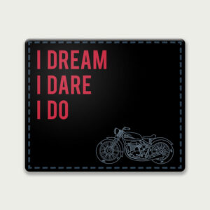 I Dream. I Dare. I Do. – Mouse Pad