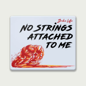 No Strings attached to me – Mouse Pad