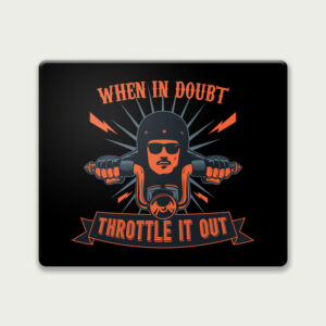 When in doubt – Mouse Pad