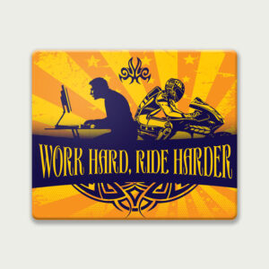 Work hard, Ride harder – Mouse Pad