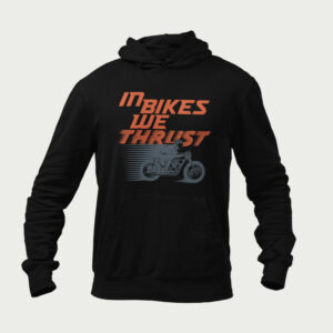 In bikes we thrust – Hoodies