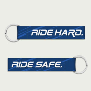 Ride Hard. Ride Safe – Keychain