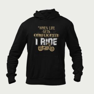 When Life gets complicated.. I Ride – Hoodies