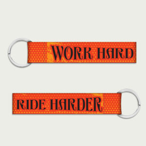 Work Hard. Ride Harder. – Keychain