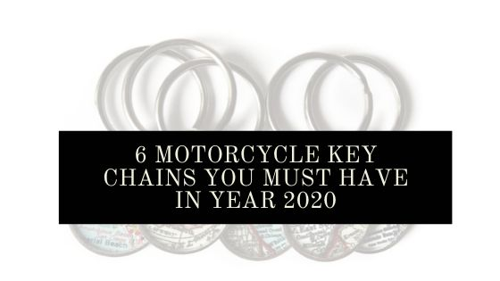 6 Motorcycle Key Chains you must have in year 2020