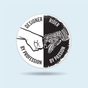 Designer by profession, rider by passion biker pin badges
