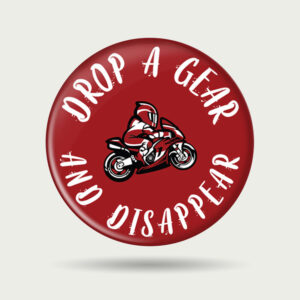 Drop a Gear and Disappear – Badge