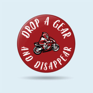 Drop a Gear and Disappear motorcycle tank badges