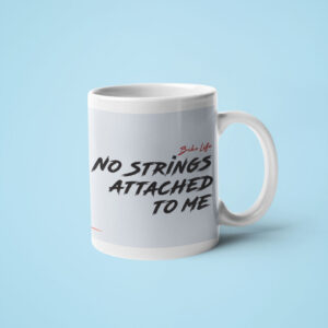 No Strings attached to me – Coffee Mug