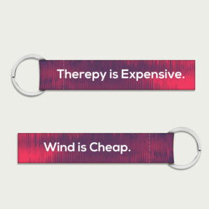 Therepy is Expensive. Wind is Cheap – Keychain