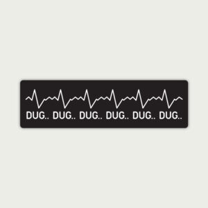 Dug Dug Dug Dug – Sticker
