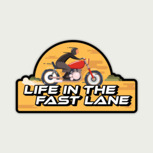 Life in the Fast Lane – Sticker