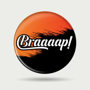Braap- Badge
