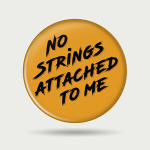 No strings attached to me – Badge