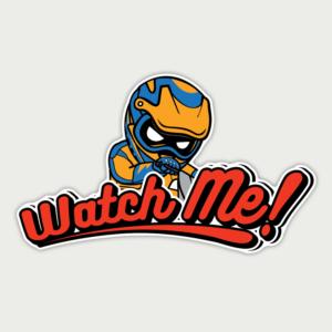 Watch Me – Sticker